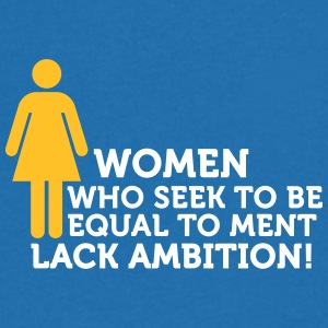 Women Have No Ambition! - Men's V-Neck T-Shirt