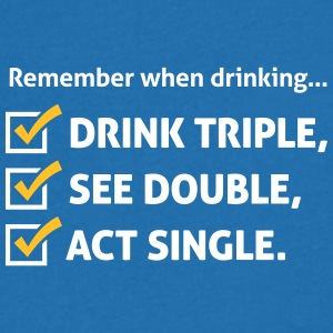Remember When Drinking ,Behave Like A Single! - Men's V-Neck T-Shirt
