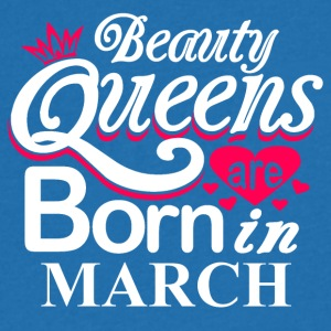 Beauty Queens Born in March - Men's V-Neck T-Shirt
