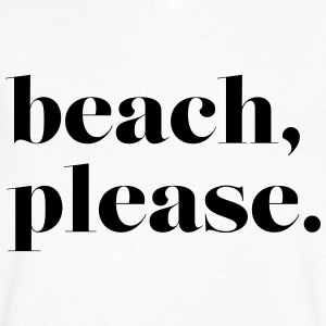 beach, please. - Men's V-Neck T-Shirt