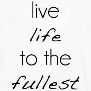 Live life to the fullest - Men's V-Neck T-Shirt