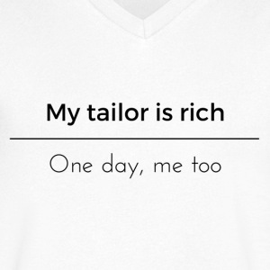 My tailor is rich - Men's V-Neck T-Shirt