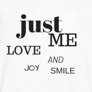 Just me, love, joy and smile :) - Camiseta de pico hombre