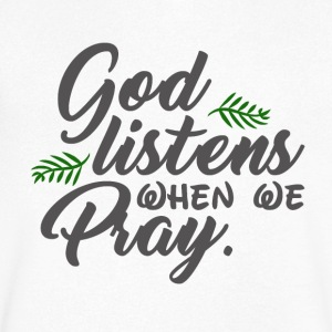 God Listens When We Pray - Believe - Männer T-Shirt mit V-Ausschnitt