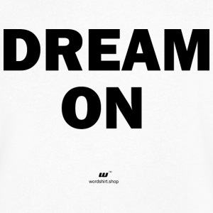Dream on - Mannen T-shirt met V-hals