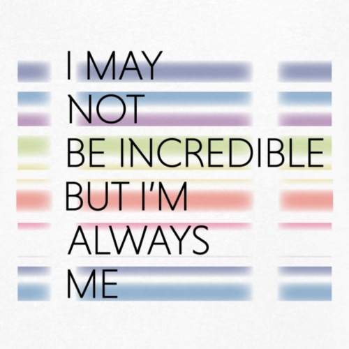 I may not be incredible - Men's Organic V-Neck T-Shirt by Stanley & Stella