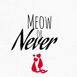 Meow or Never - Men's V-Neck T-Shirt