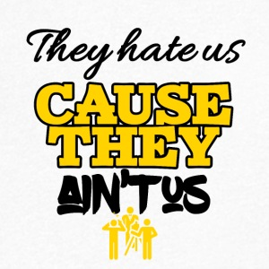 Theyhate us cause they is not us - Men's V-Neck T-Shirt