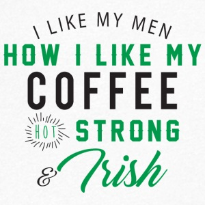 Ireland / St. Patrick's Day: I Like My Men How I - Men's V-Neck T-Shirt