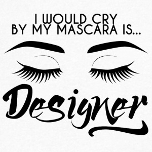 Beauty / MakeUp: I would be crying by my mascara ... - Men's V-Neck T-Shirt