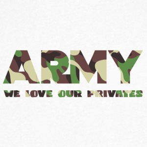 Militære / Soldiers: Army - We Love Our Private - T-skjorte med V-utsnitt for menn