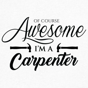 Zimmermann: Of Course Awesome. I'ma Carpenter. - Men's V-Neck T-Shirt