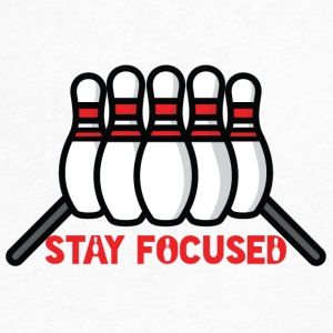 Bowling / Bowler: Stay Focused - Men's V-Neck T-Shirt