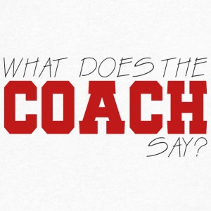 Coach / Trainer: What Does The Coach Say? - Männer T-Shirt mit V-Ausschnitt