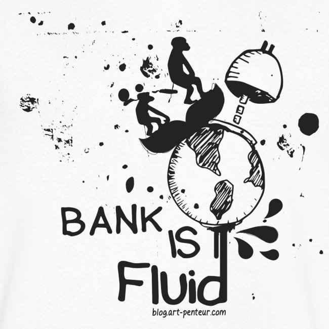 Bank is fluide