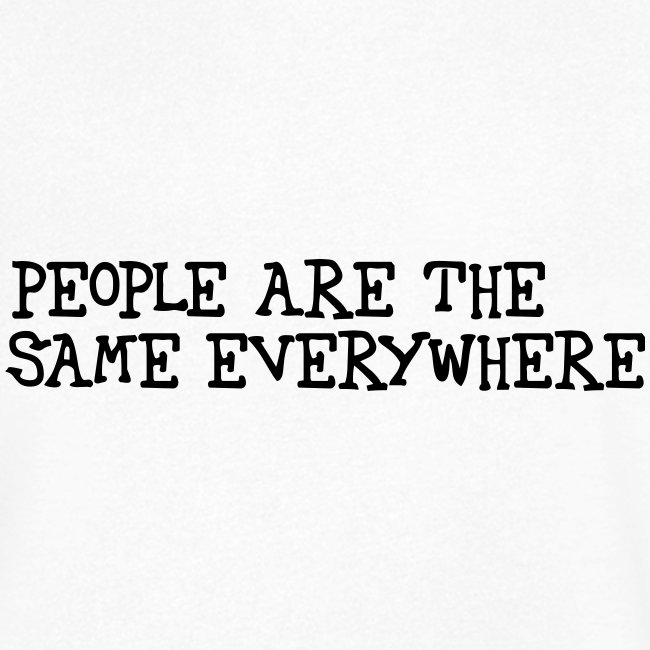 people are the same everywhere