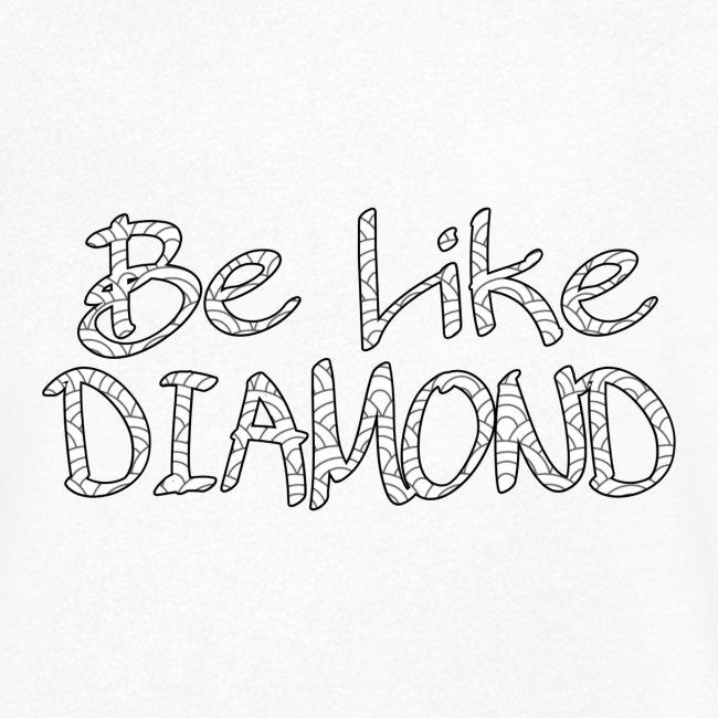 Be Like DIAMOND