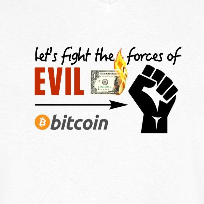 Fight evil Bitcoin