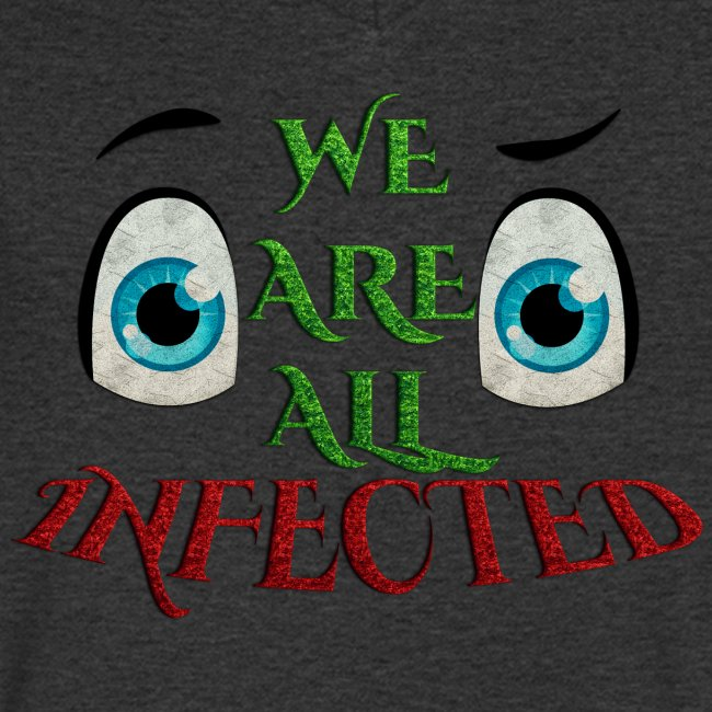 We are all infected -by- t-shirt chic et choc