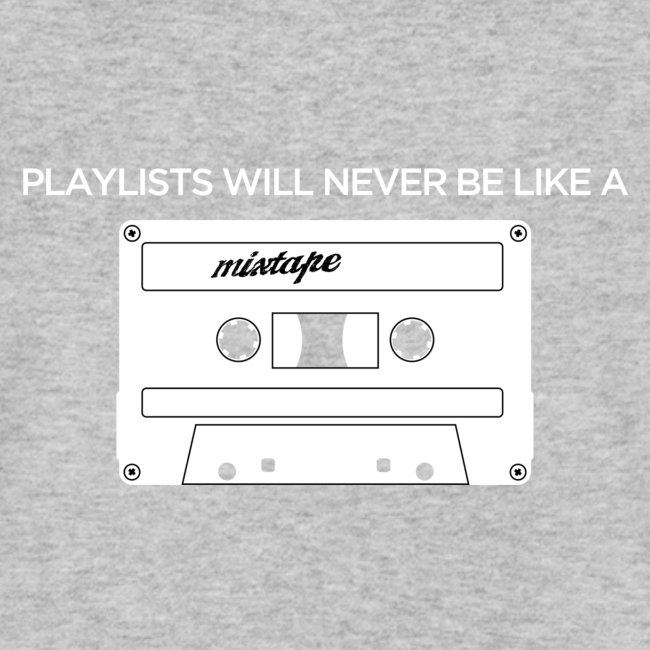 Playlists never like mixtape (dark background)