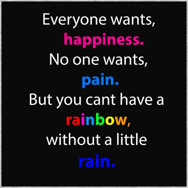Everyone wants, happiness