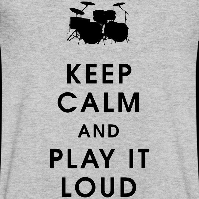 Keep calm and play it loud
