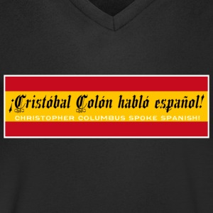 Christopher Columbus Spoke Spanish! - Men's V-Neck T-Shirt