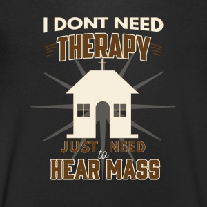 No Therapy - Lets hear Mass - Men's V-Neck T-Shirt
