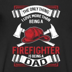Only thing I love more than being a firefighter - Men's V-Neck T-Shirt