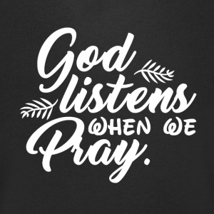 God Listens When We Pray - Men's V-Neck T-Shirt