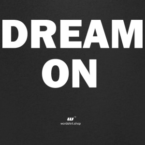 Dream on (wit) - Mannen T-shirt met V-hals