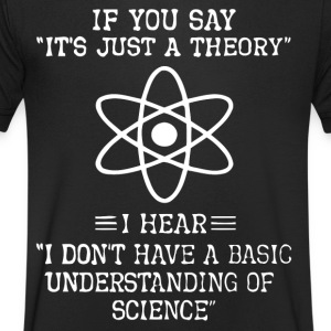 It's just a theory shirt - Men's V-Neck T-Shirt