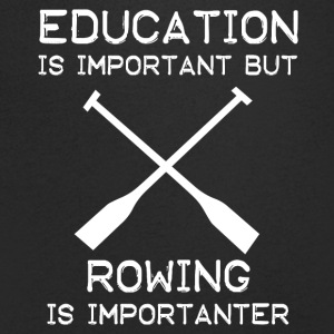 Education is important but Rowing is importanter - Männer T-Shirt mit V-Ausschnitt