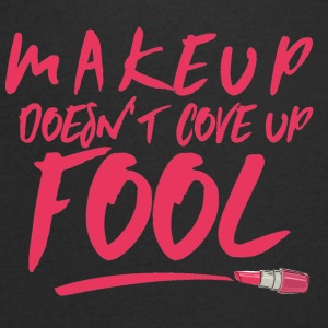 Beauty / MakeUp: Makeup doesn´t cove up fool - Männer T-Shirt mit V-Ausschnitt