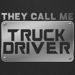 Trucker / Truck Driver: They Call Me Truck Driver - Men's V-Neck T-Shirt