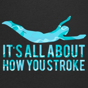 Swimming / swimmer: It's all about how you stro - Men's V-Neck T-Shirt