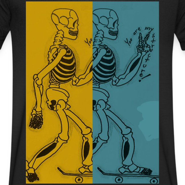 Esqueleto skater: You are my structure!