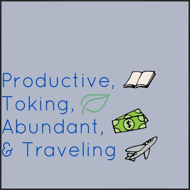 Productive, Toking, Abundant, & Traveling