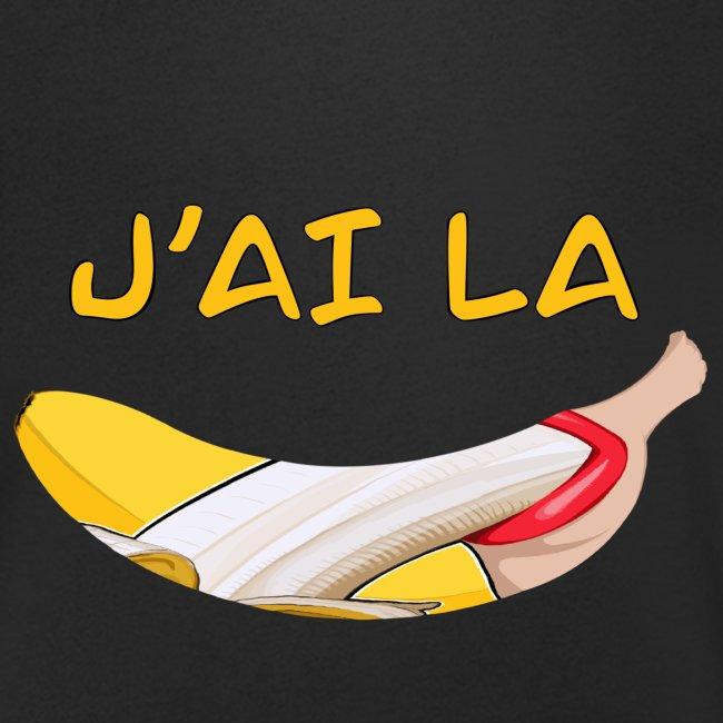J'ai la banane - T-Shirt Humour