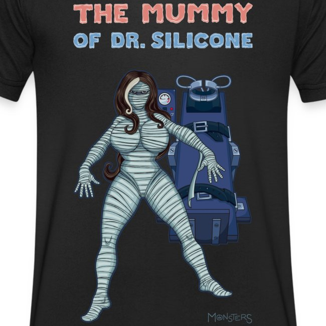 The Mummy of Silicone.