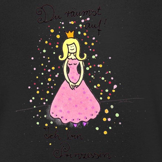 Du räumst auf, ich bin Prinzessin