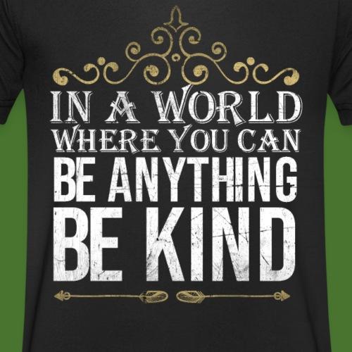 In a world where you can be anything, be kind - Männer Bio-T-Shirt mit V-Ausschnitt von Stanley & Stella