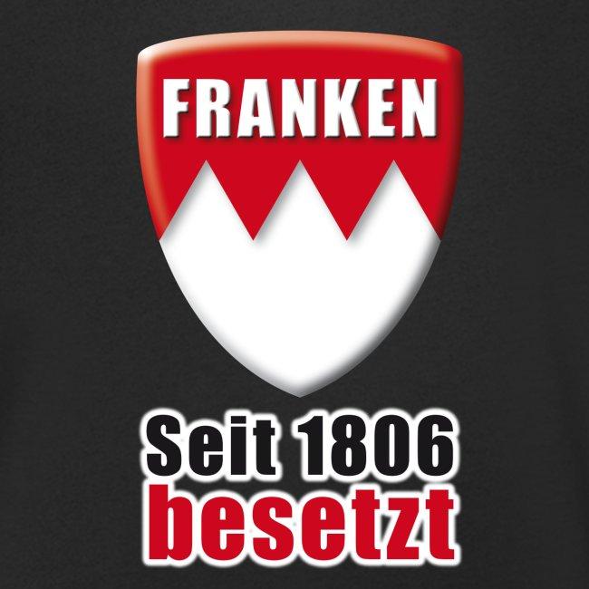 Franken - Seit 1806 besetzt!