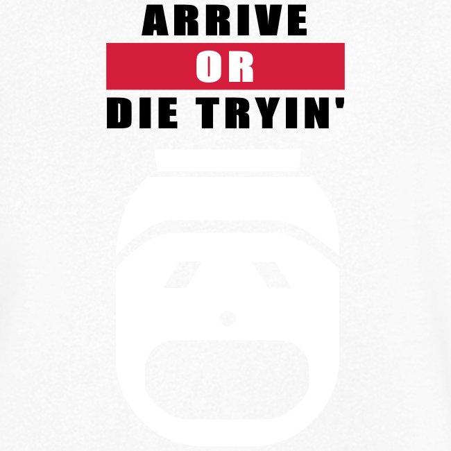 Arrive or die tryin' 2