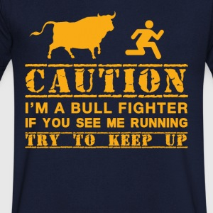 Funny Bullfighter Gift Idea - Men's V-Neck T-Shirt