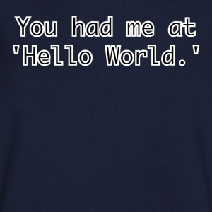 You had me at Hello World - Men's V-Neck T-Shirt