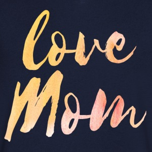 Love Mom - Men's V-Neck T-Shirt