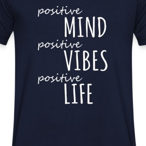 positive MIND, positive VIBES, positive LIFE! - Men's V-Neck T-Shirt