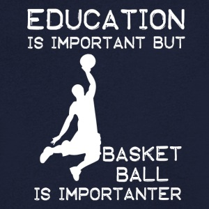 Education is important but Basketball is important - Männer T-Shirt mit V-Ausschnitt
