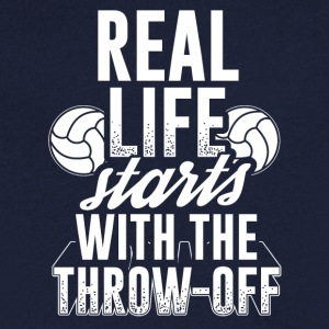 Handball REAL LIFE STARTS WITH THE THROW OFF - Men's V-Neck T-Shirt